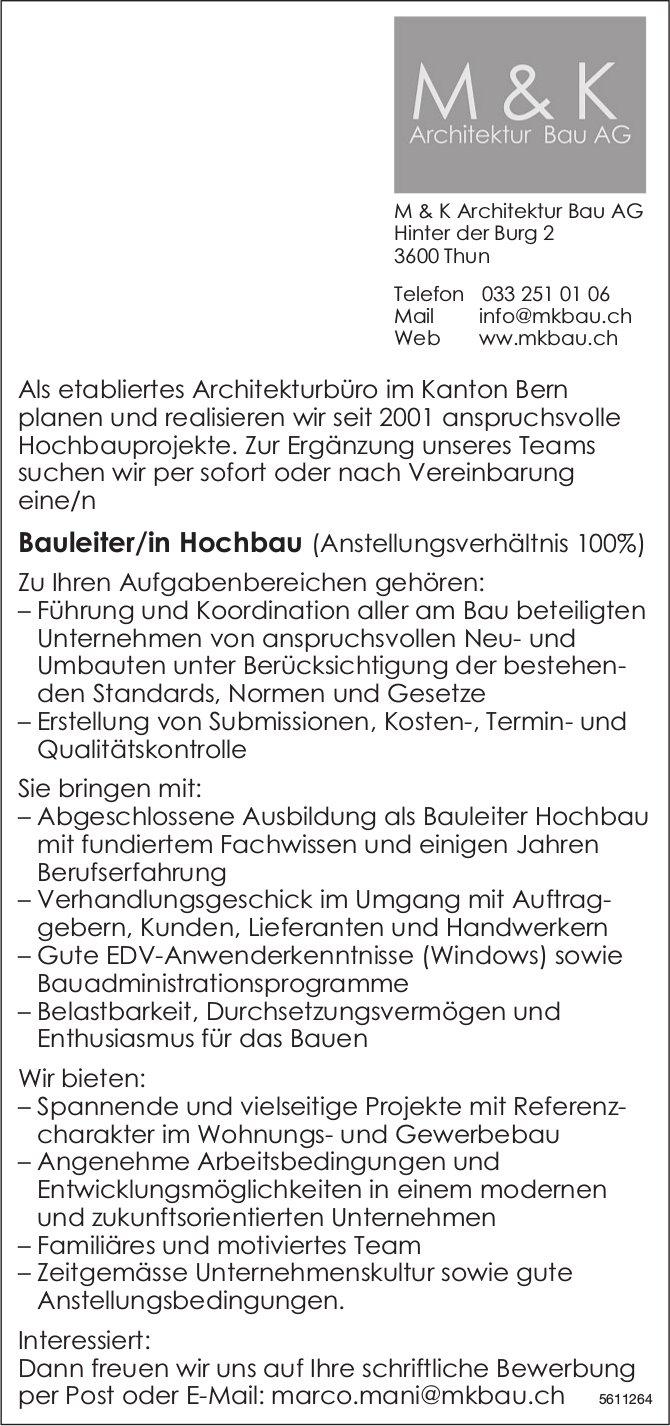 Bauleiter/in Hochbau, M & K Architektur Bau AG, Thun, gesucht
