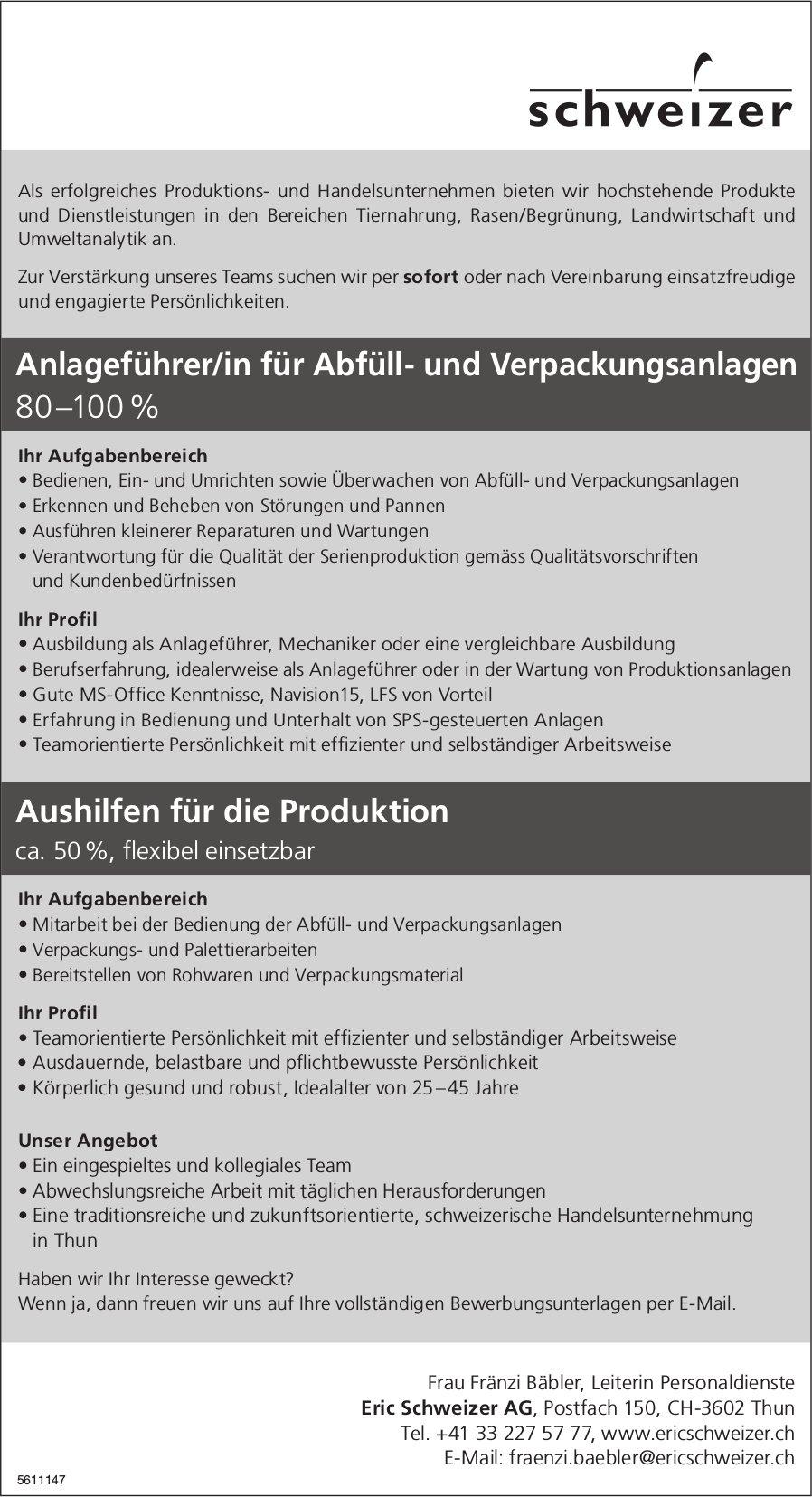 Anlageführer/in sowie Aushilfen für die Produktion bei Eric Schweizer AG gesucht