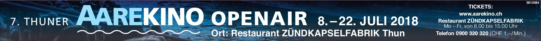 7. Thuner Aarekino Openair, 8. - 22. Juli, Restaurant Zündkapselfabrik, Thun