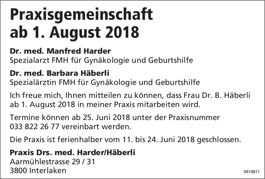 Praxisgemeinschaft ab 1. August 2018 - Praxis Drs. med. Harder/Häberli, Interlaken