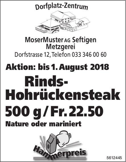 MoserMuster AG Seftigen Metzgerei - Rinds- Hohrückensteak: Aktion bis 1.Aug., Rinds- Hohrückensteak
