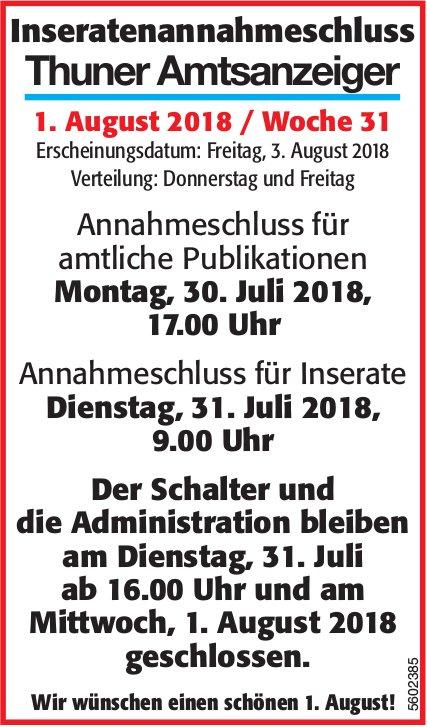 Inseratenannahmeschluss Thuner Amtsanzeiger 1. August 2018 / Woche 31