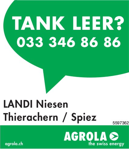 TANK LEER? Landi Niesen, Thierachern/Spiez