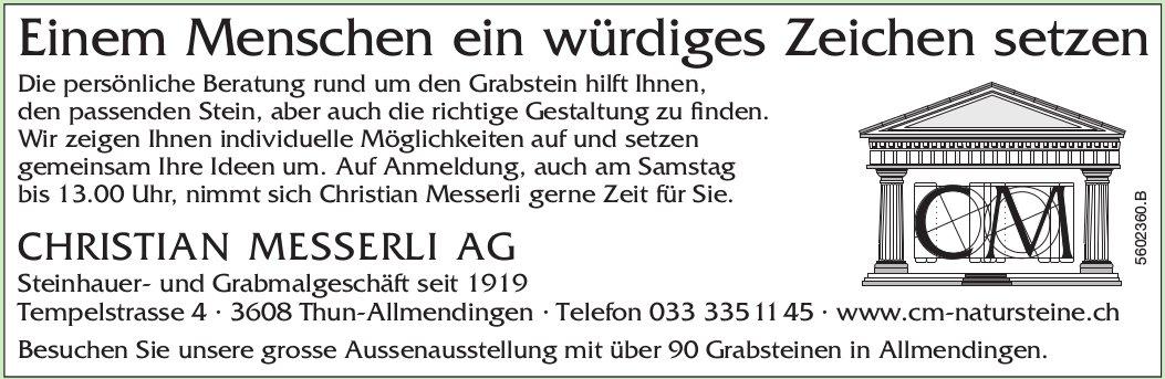CHRISTIAN MESSERLI AG, Thun-Allmendingen - Einem Menschen ein würdiges Zeichen setzen