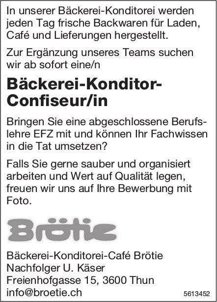 Bäckerei-Konditor-Confiseur/in, Bäckerei-Konditorei-Café Brötie, Thun, gesucht