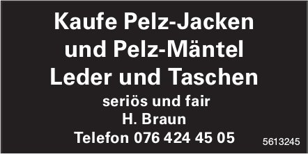 Kaufe Pelz-Jacken und Pelz-Mäntel Leder und Taschen