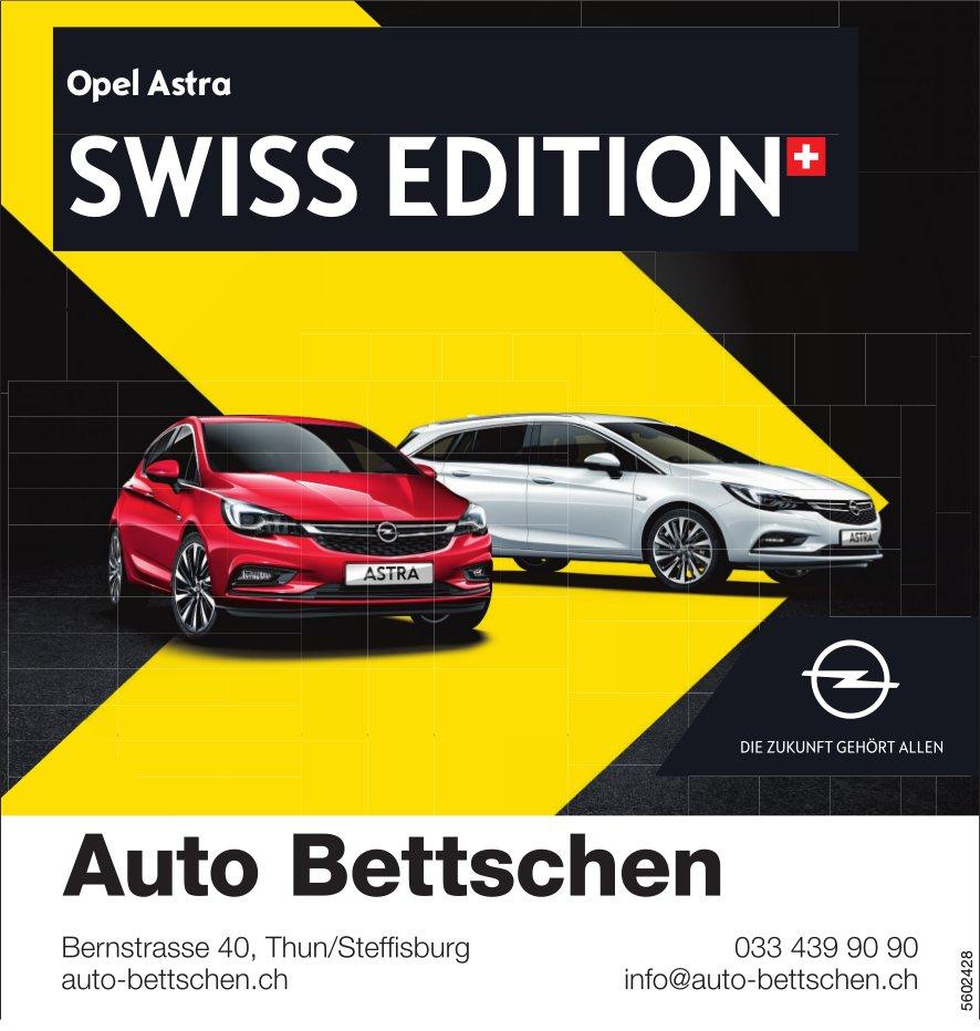 Auto Bettschen, Thun/Steffisburg - Opel Astra SWISS EDITION