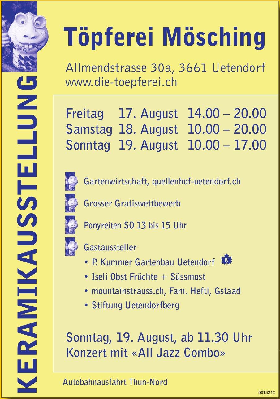 Töpferei Mösching, Uetendorf - Keramikausstellung, 17./18./19. August