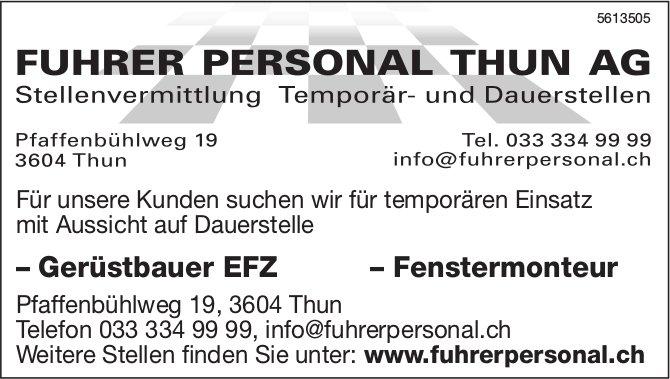 FUHRER PERSONAL THUN AG, Stellenvermittlung,  Gerüstbauer EFZ & Fenstermonteur, gesucht