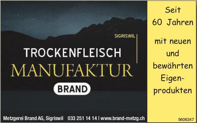 Metzgerei Brand AG - TROCKENFLEISCH MANUFAKTUR BRAND; SIGRISWIL