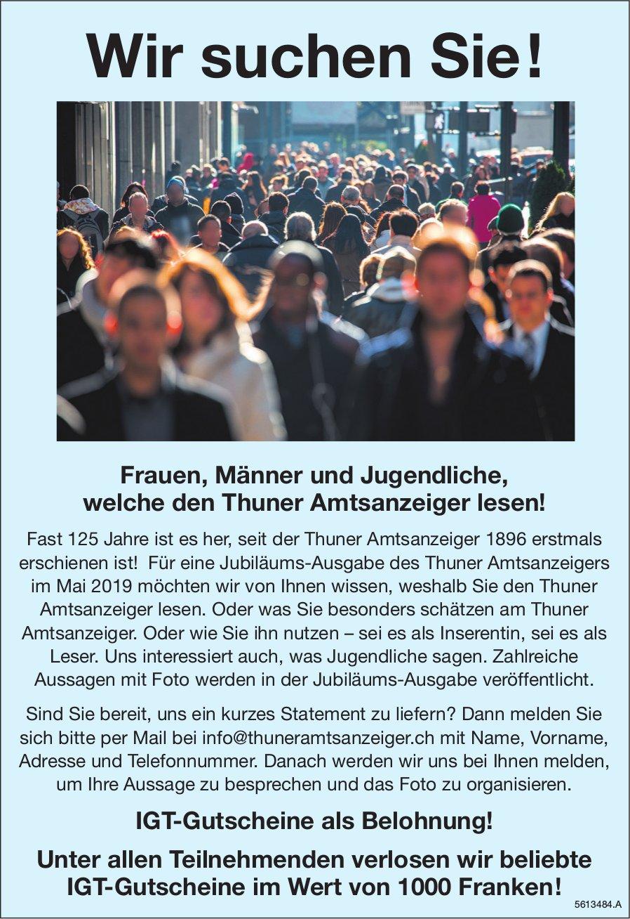 Wir suchen Sie! Frauen, Männer und Jugendliche, welche den Thuner Amtsanzeiger lesen!