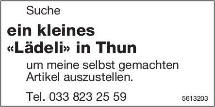 Suche ein kleines «Lädeli» in Thun