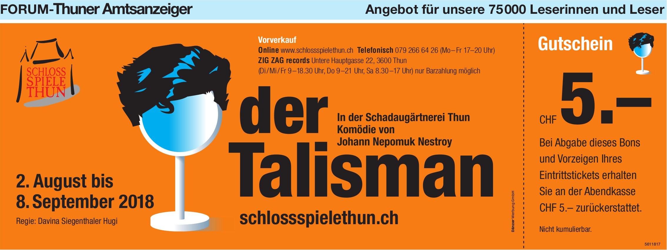 Forum-Thuner Amtsanzeiger - Der Talisman, Komödie von Johann Nepomuk Nestroy, 2. Aug. bis 8. Sept.