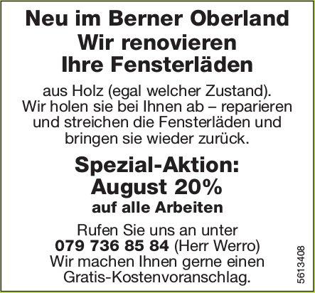 Neu im Berner Oberland: Wir renovieren Ihre Fensterläden, Spez.-Aktion August 20% auf alle Arbeiten
