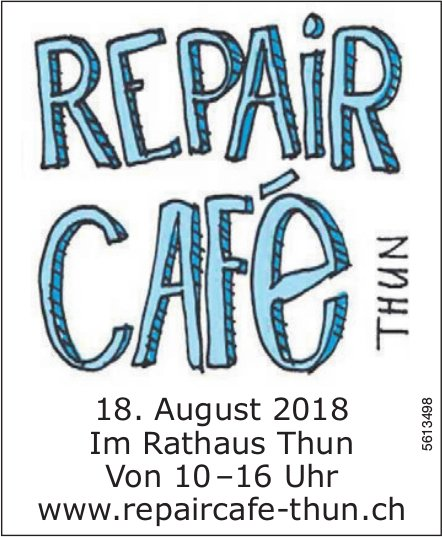 Repair Café Thun am 18. August