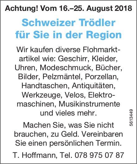 Achtung! Vom 16.–25. August, Schweizer Trödler für Sie in der Region