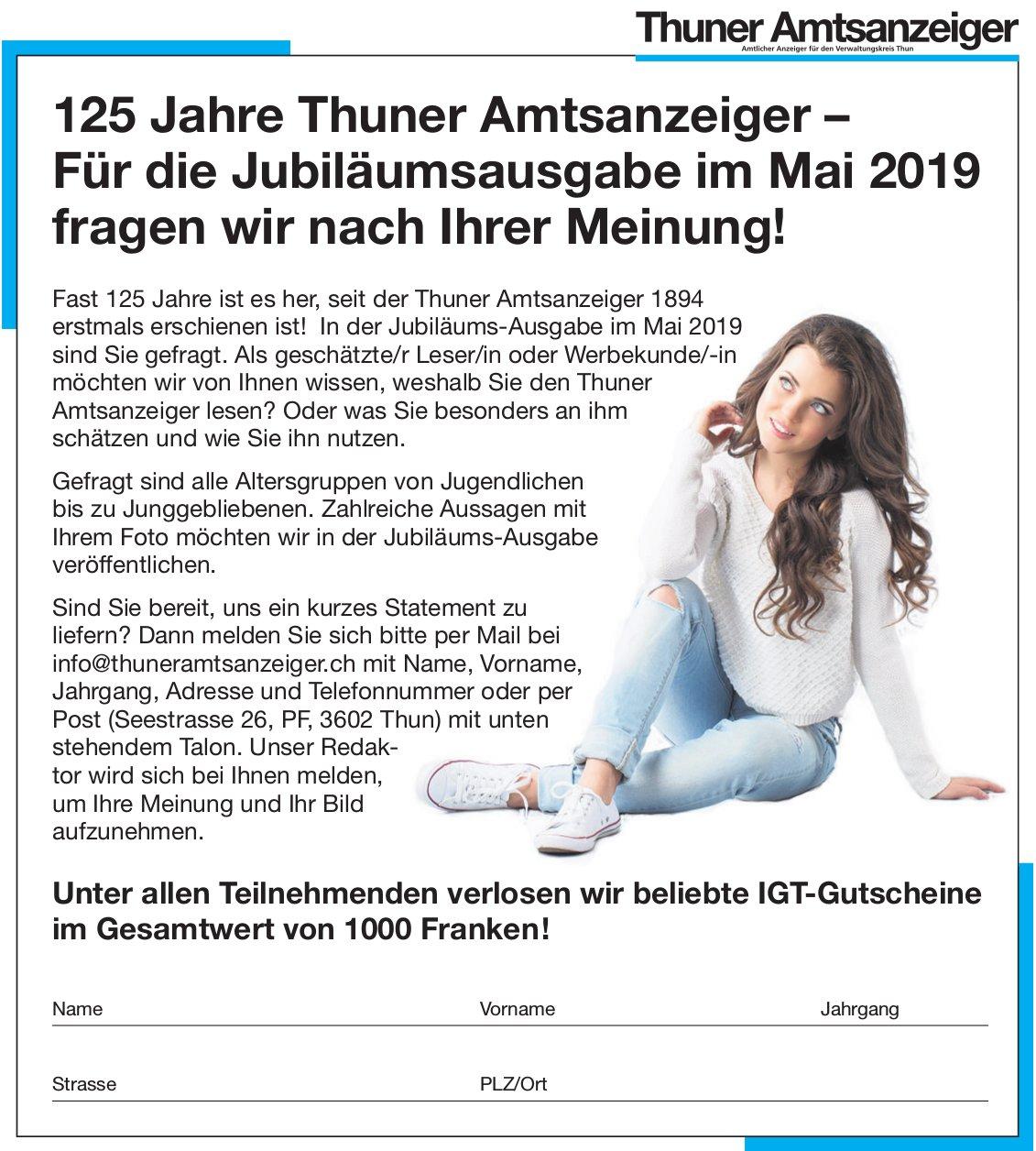 125 Jahre Thuner Amtsanzeiger – Für die Jubiläumsausgabe im Mai 2019 fragen wir nach Ihrer Meinung!