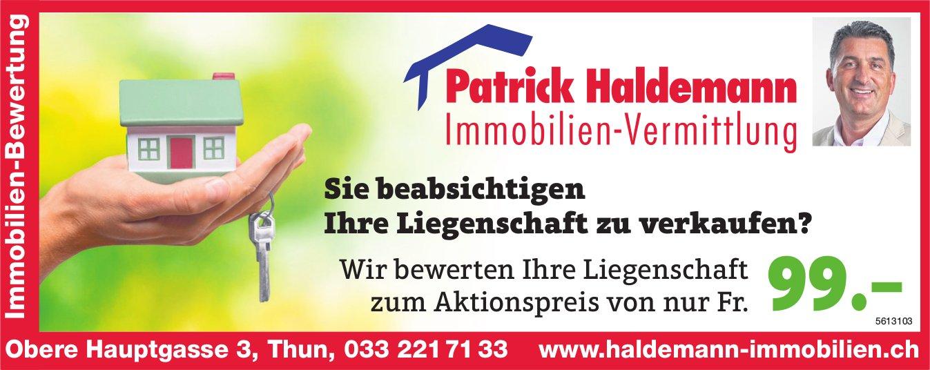 Patrick Haldemann, Immobilien-Vermittlung, Thun - Sie beabsichtigen Ihre Liegenschaft zu verkaufen?