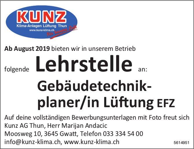 Lehrstelle als Gebäudetechnikplaner/in Lüftung EFZ ab August 2019 bei Kunz AG zu besetzen