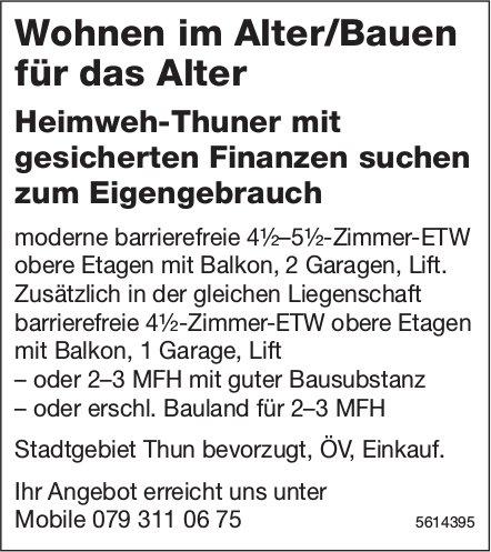 Heimweh-Thuner mit gesicherten Finanzen suchen zum Eigengebrauch 4Vr5Vz-Zimmm- ETW. Stadtgebiet Thun