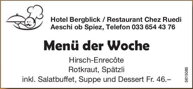 Hotel Bergblick / Restaurant Chez Ruedi, Aeschi ob Spiez - Menü der Woche