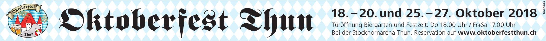 Oktoberfest, 18. - 20. & 25. - 27. Oktober, Thun