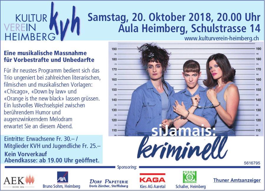 KVH - si jamais: kriminell, musikalische Massnahme für Vorbestrafte und Unbedarfte am 20. Okt.