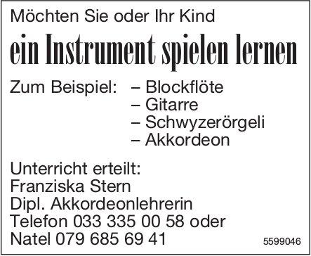 Möchten Sie oder Ihr Kind ein Instrument spielen lernen, Franziska Stern