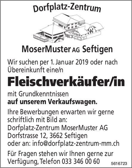 Fleischverkäufer/in bei Dorfplatz-Zentrum MoserMuster AG gesucht