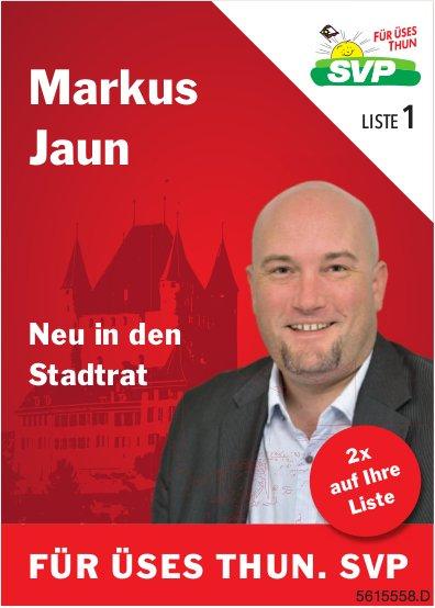 Markus Jaun Neu in den Stadtrat - FÜR ÜSES THUN. SVP