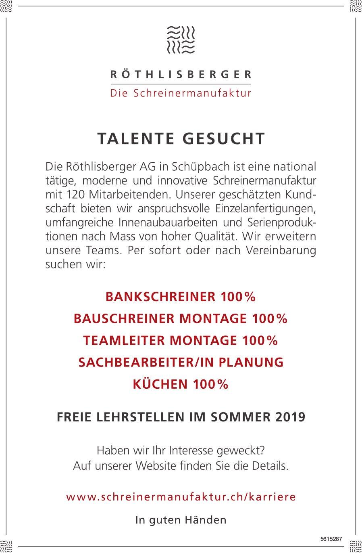 TALENTE GESUCHT + FREIE LEHRSTELLEN IM SOMMER 2019 BEI RÖTHLISBERGER SCHREINERMANUFAKTUR