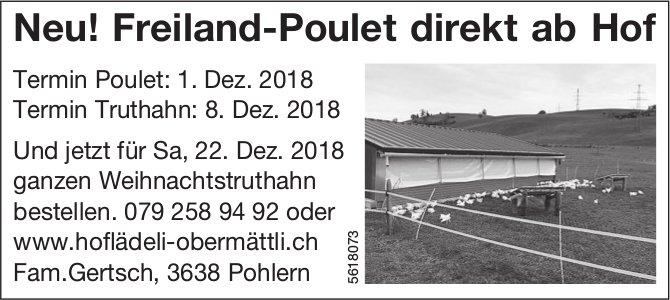 Neu! Freiland-Poulet direkt ab Hof - Fam.Gertsch, 3638 Pohlern