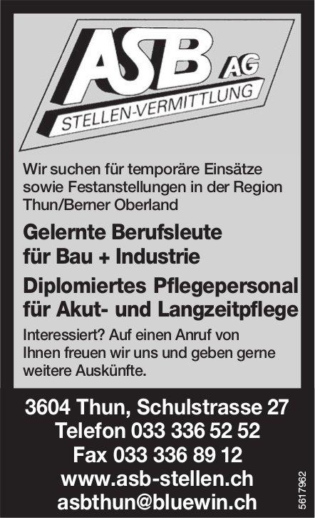 ASB AG STELLENVERMITTLUNG, Thun - Gelernte Berufsleute Bau + Industrie & Diplomiertes Pflegepersonal