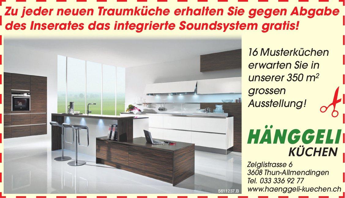 Hänggeli Küchen - Zu neuen Traumküche, gegen dieses Inserate das integrierte Soundsystem gratis!