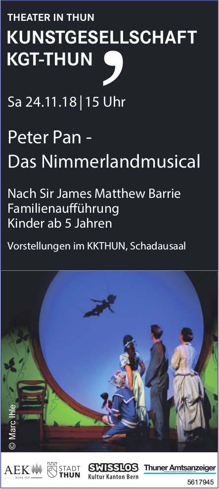 KU NSTGESELLSCHAFT KGT-THUN - Peter Pan: Das Nimmerlandmusical am 24. November