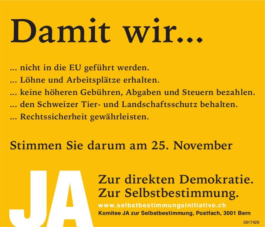 JA Zur direkten Demokratie. Zur Selbstbestimmung.