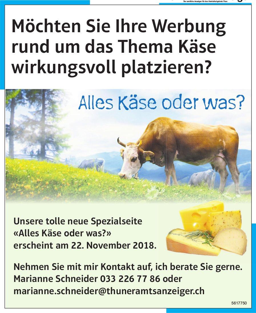 Möchten Sie Ihre Werbung rund um das Thema Käse wirkungsvoll platzieren?