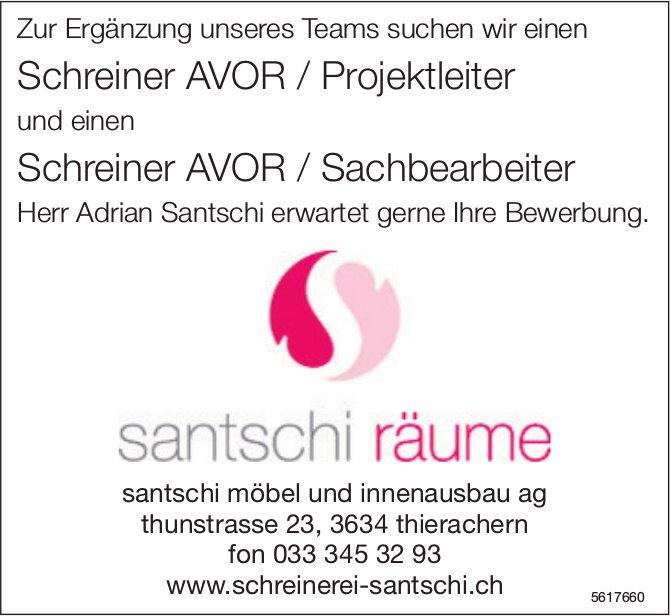 Schreiner AVOR / Projektleiter & Sachbearbeiter, santschi möbel und innenausbau ag, thierachern