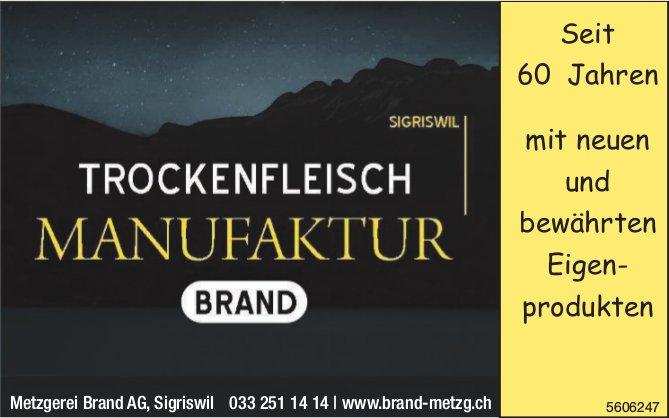 Metzgerei Brand AG, Sigriswil - Trockenfleisch Manufaktur