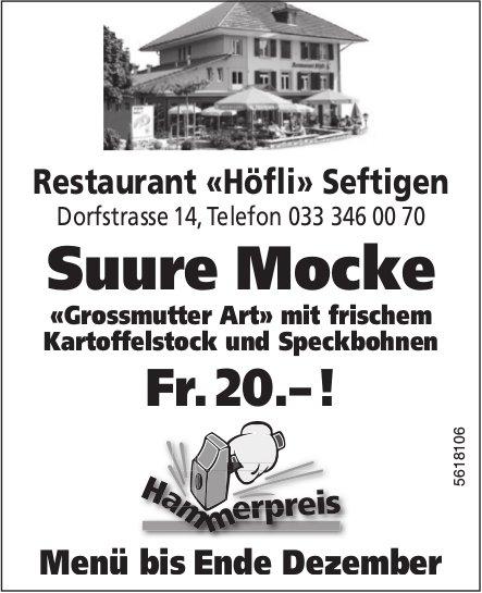 Restaurant «Höfli» Seftigen - Suure Mocke «Grossmutter Art» Fr. 20.-!