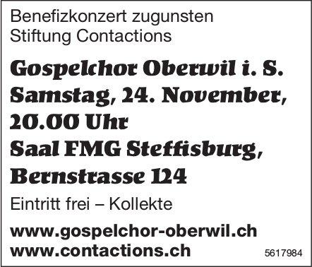 Benefizkonzert zugunsten Stiftung Contactions: Gospelchor Oberwil i. S. in Steffisburg am 24. Nov.