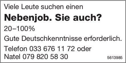 Viele Leute suchen einen Nebenjob. Sie auch? 20 –100%