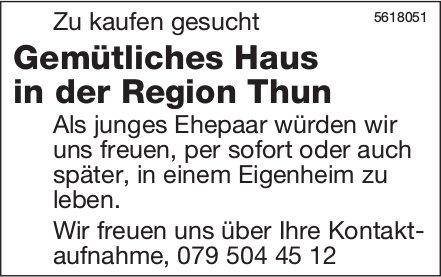 Gemütliches Haus in der Region Thun zu kaufen gesucht