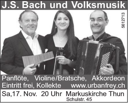 J.S. Bach und Volksmusik in der Markuskirche Thun am 17. November