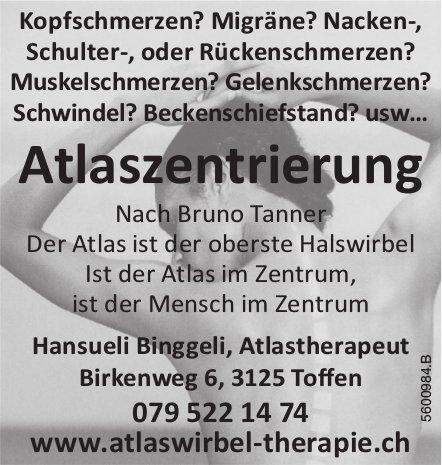 Atlaszentrierung Nach Bruno Tanner - Hansueli Binggeli, Atlastherapeut, Toffen