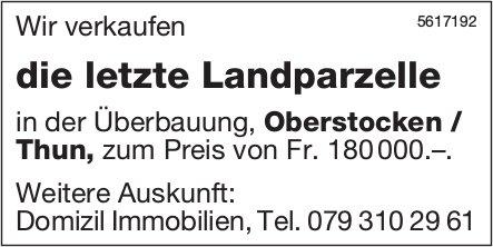 Die letzte Landparzelle in der Überbauung, Oberstocken / Thun zu verkaufen