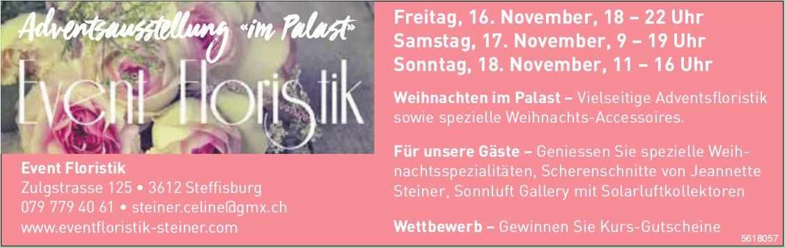 """Event Floristik, Steffisburg - Adventsausstellung """"im Palast"""", 16. - 18. November"""