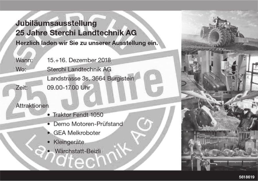 Jubiläumsausstellung 25 Jahre Sterchi Landtechnik AG, 15. + 16. Dezember