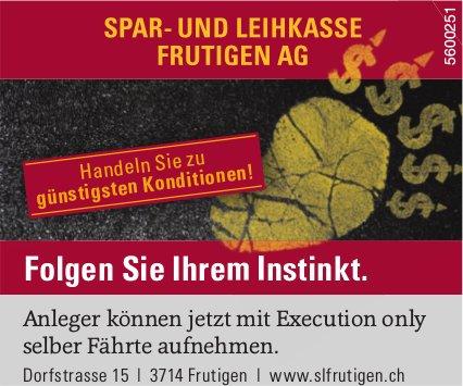 SPAR- UND LEIHKASSE FRUTIGEN AG - Folgen Sie Ihrem Instinkt