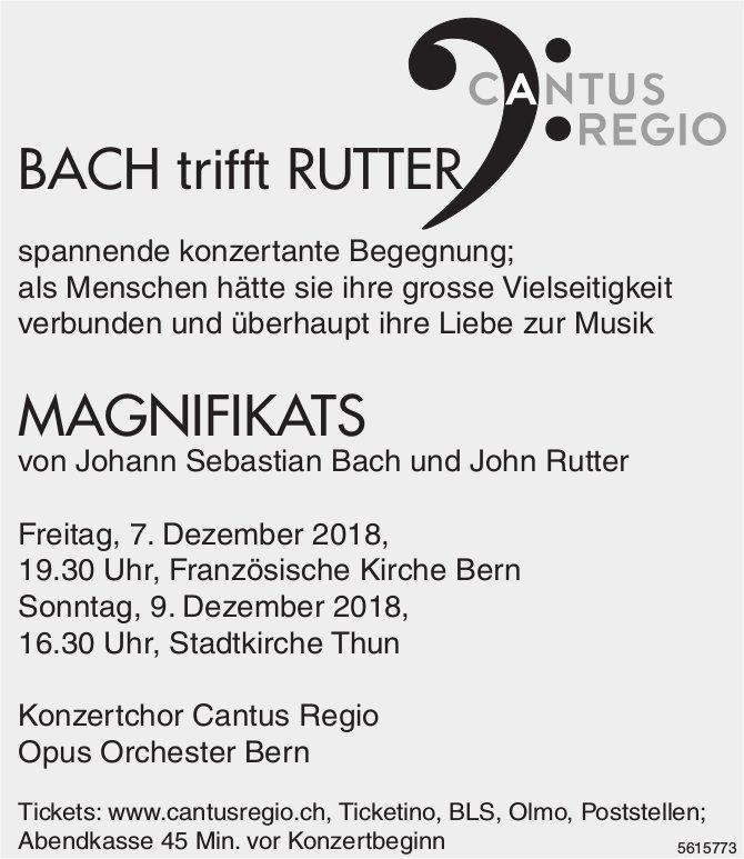 Konzertchor Cantus Regio Opus Orchester Bern - BACH trifft RUTTER, 7. + 9. Dez.